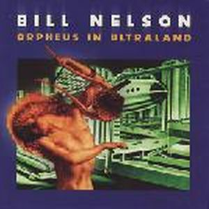 Bill Nelson Orpheus In Wonderland album cover
