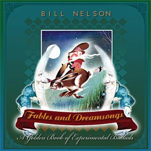 Bill Nelson Fables and Dreamsongs album cover