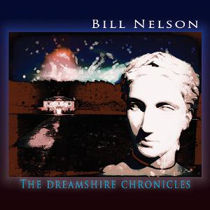 Bill Nelson The Dreamshire Chronicles album cover