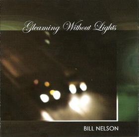 Bill Nelson Gleaming Without Lights album cover