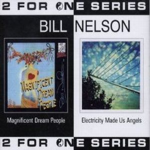 Bill Nelson Magnificent Dream People/Electricity Made Us album cover