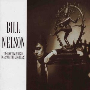 The Love That Whirls (The Diary of a Thinking Man) by NELSON, BILL album cover