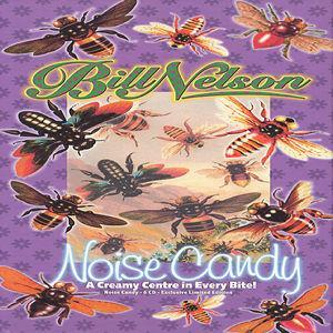 Bill Nelson Noise Candy album cover