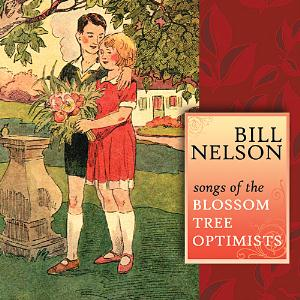 Bill Nelson Songs Of The Blossom Tree Optimists album cover