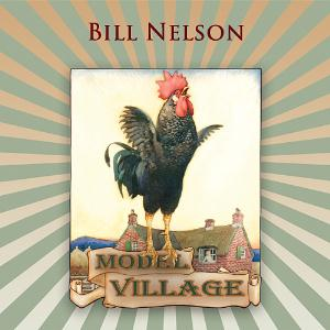 Bill Nelson Model Village album cover