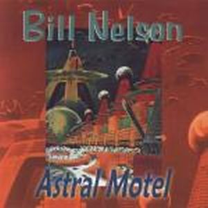 Astral Motel - Nelsonica 02 by NELSON, BILL album cover