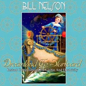 Bill Nelson Dreamland to Starboard album cover