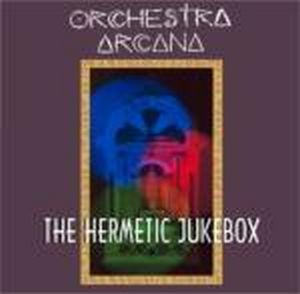 Bill Nelson The Hermetic Jukebox (as Orchestra Arcana ) album cover