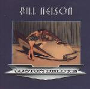 Bill Nelson Custom Deluxe album cover