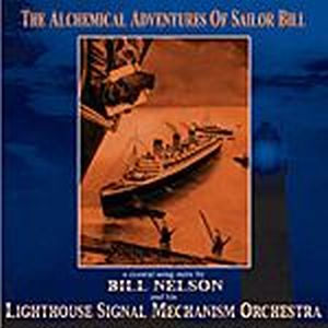 Bill Nelson The Alchemical Adventures Of Sailor Bill album cover