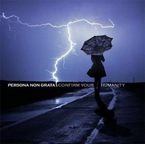 Persona Non Grata - Confirm Your Humanity CD (album) cover
