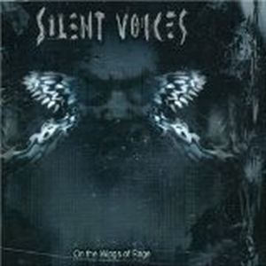 Silent Voices On The Wings Of Rage album cover