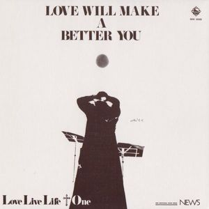 Love Live Life + One - Love Will Make A Better You CD (album) cover