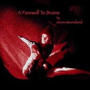 Simon Steensland - A Farewell To Brains CD (album) cover