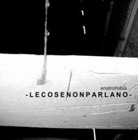 Lecosenonparlano  by ANATROFOBIA album cover