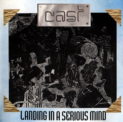 Landing In A Serious Mind by CAST album cover