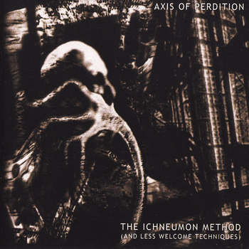 The Axis of Perdition - The Ichneumon Method (And Less Welcome Techniques) CD (album) cover