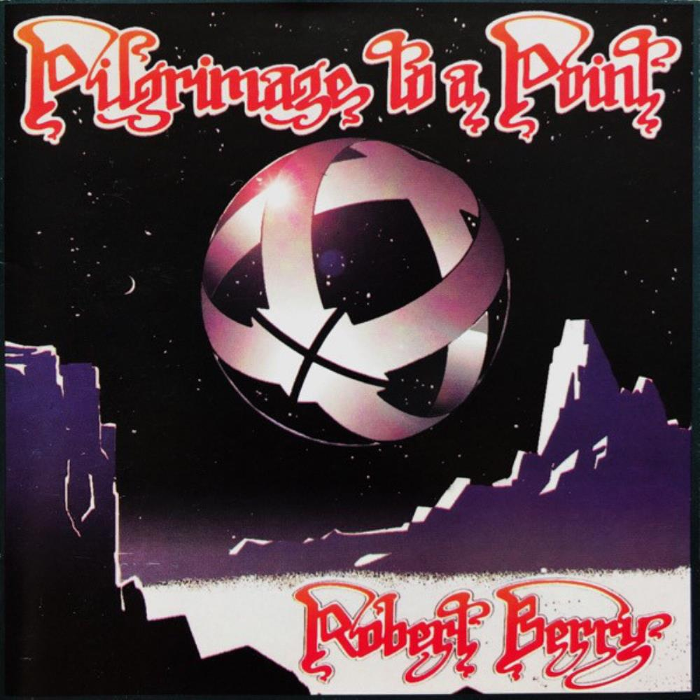 Robert Berry - Pilgrimage To A Point CD (album) cover