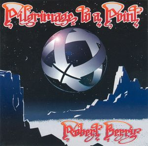 Robert Berry Pilgrimage To A Point album cover