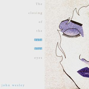 John Wesley - The Closing Of The Pale Blue Eyes CD (album) cover
