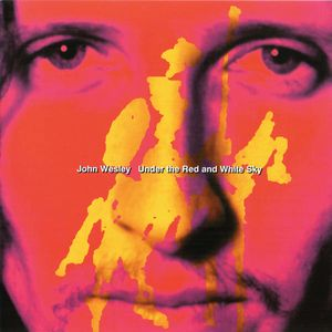 John Wesley - Under The Red And White Sky CD (album) cover
