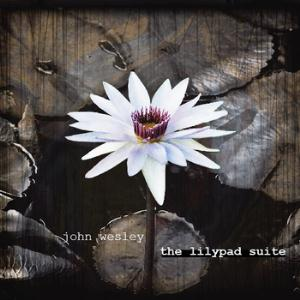 John Wesley - The Lilypad Suite CD (album) cover