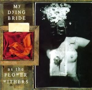 My Dying Bride - As The Flower Withers CD (album) cover