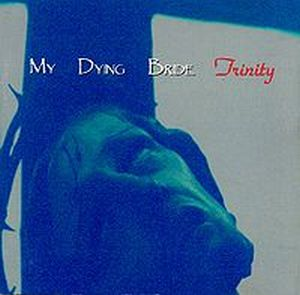 Trinity by MY DYING BRIDE album cover