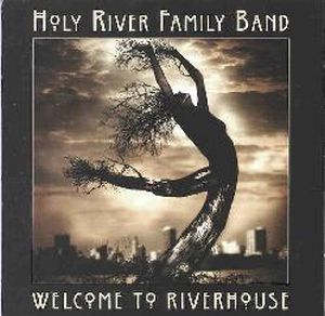 Holy River Family Band Welcome to Riverhouse album cover