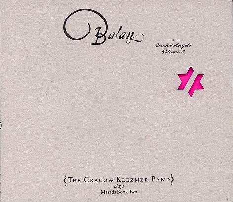 Balan: Book Of Angels Volume 5 (The Cracow Klezmer Band) by MASADA album cover