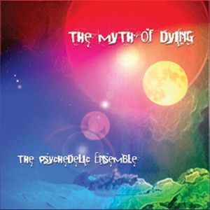 The Psychedelic Ensemble The Myth of Dying album cover