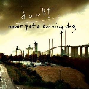 Doubt - Never Pet a Burning Dog CD (album) cover