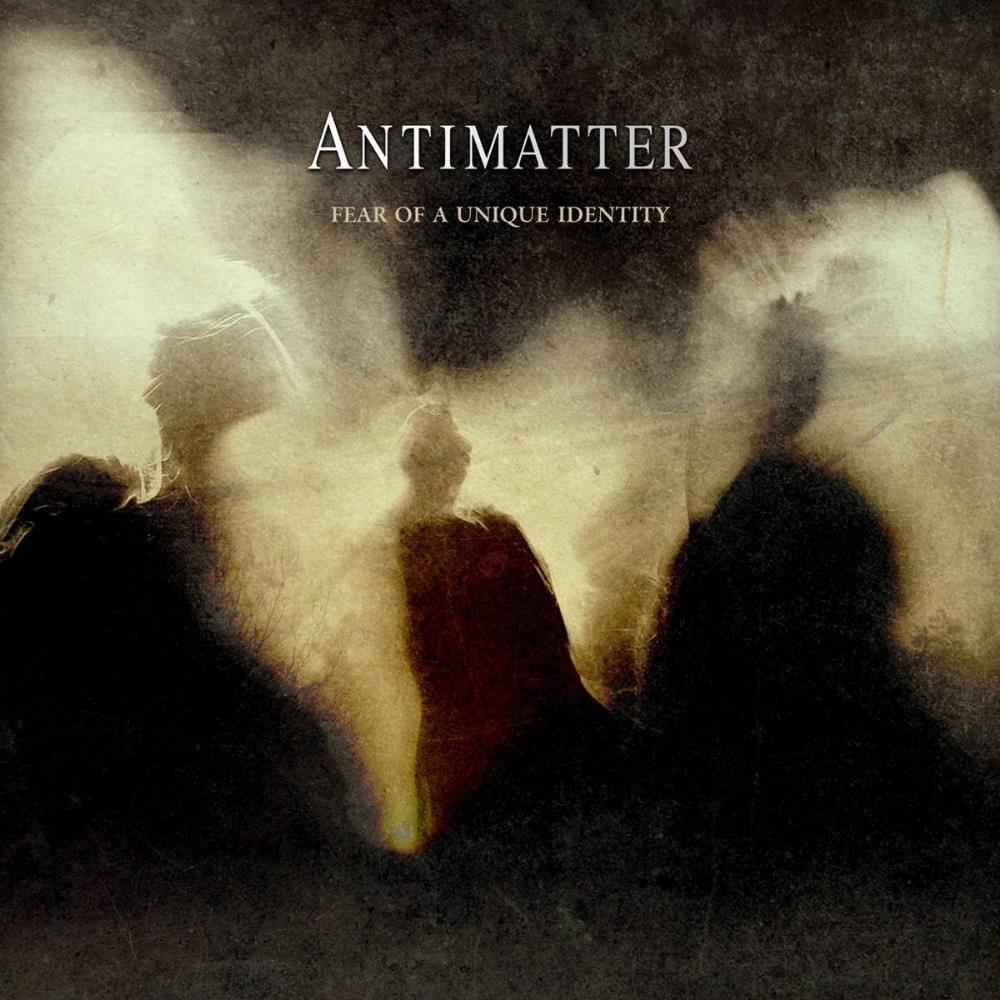 Antimatter Fear Of A Unique Identity album cover