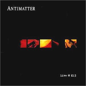Antimatter Live @ K13 album cover