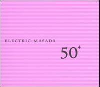 50th Birthday Celebration Volume 4: Electric Masada by ELECTRIC MASADA album cover
