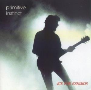 Ice For Eskimos  by PRIMITIVE INSTINCT album cover