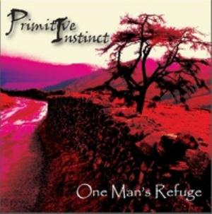 Primitive Instinct - One Man's refuge CD (album) cover