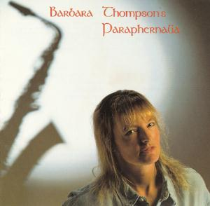 Barbara Thompson's Paraphernalia Lady Saxophone album cover