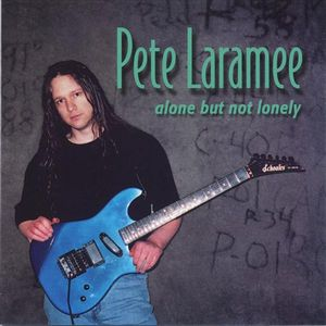 Pete Laramee - Alone But Not Lonely CD (album) cover