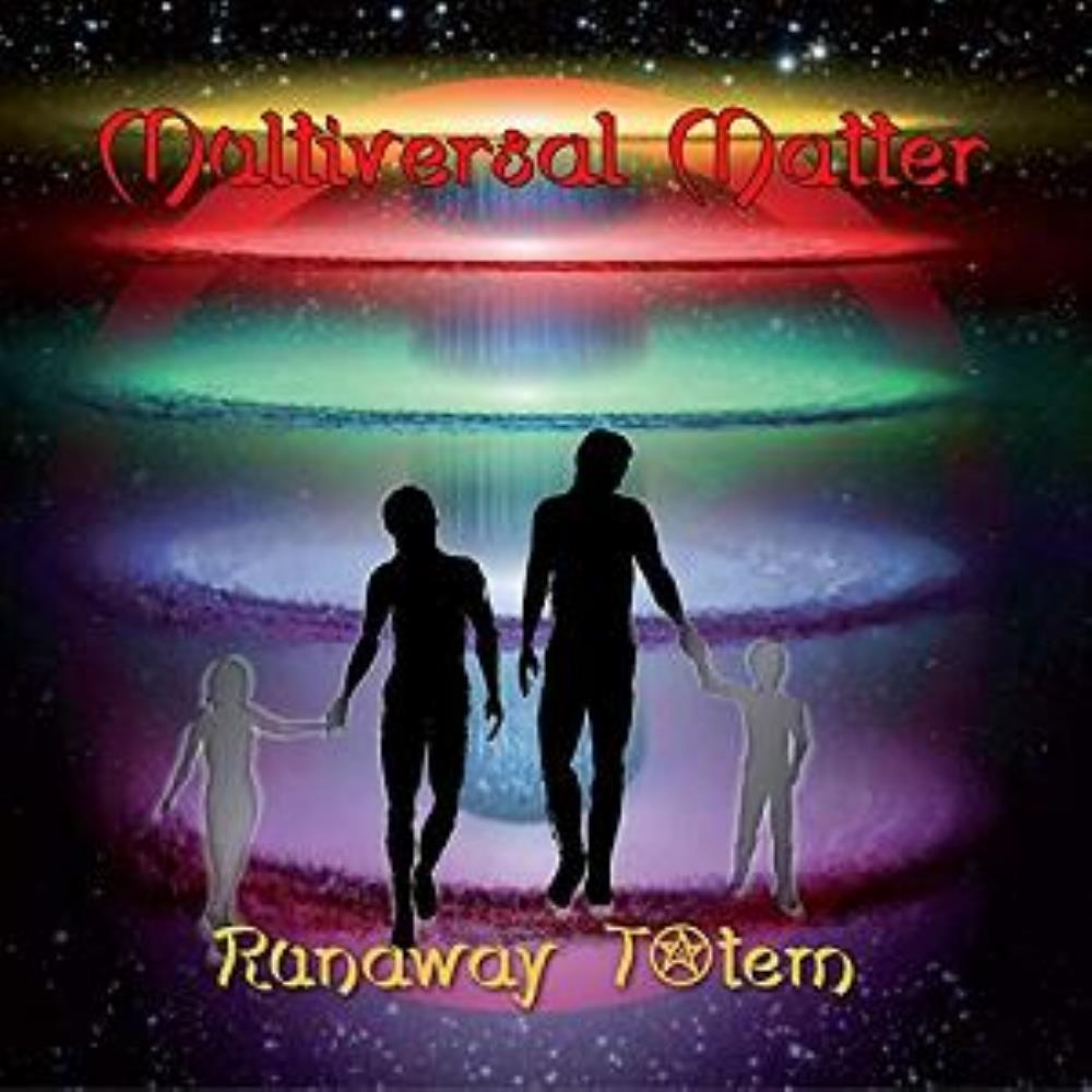 Multiversal Matter by RUNAWAY TOTEM album cover