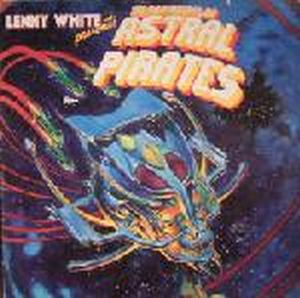 Lenny White Presents The Adventures Of The Astral Pirates album cover