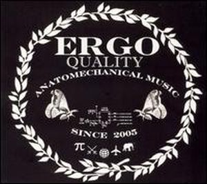 Ergo Quality Anatomechanical Music Since 2005 album cover