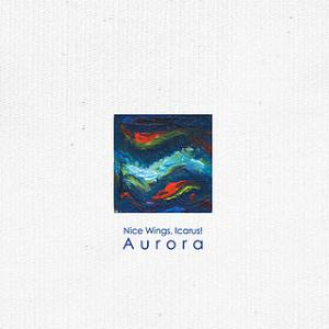 Nice Wings Icarus! - Aurora CD (album) cover