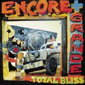 Total Bliss by ENCORE + GRANDE album cover