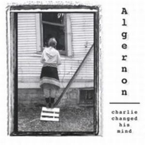 Algernon Charlie Changed His Mind album cover