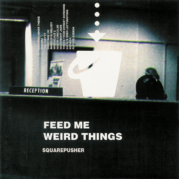 Squarepusher Feed Me Weird Things album cover