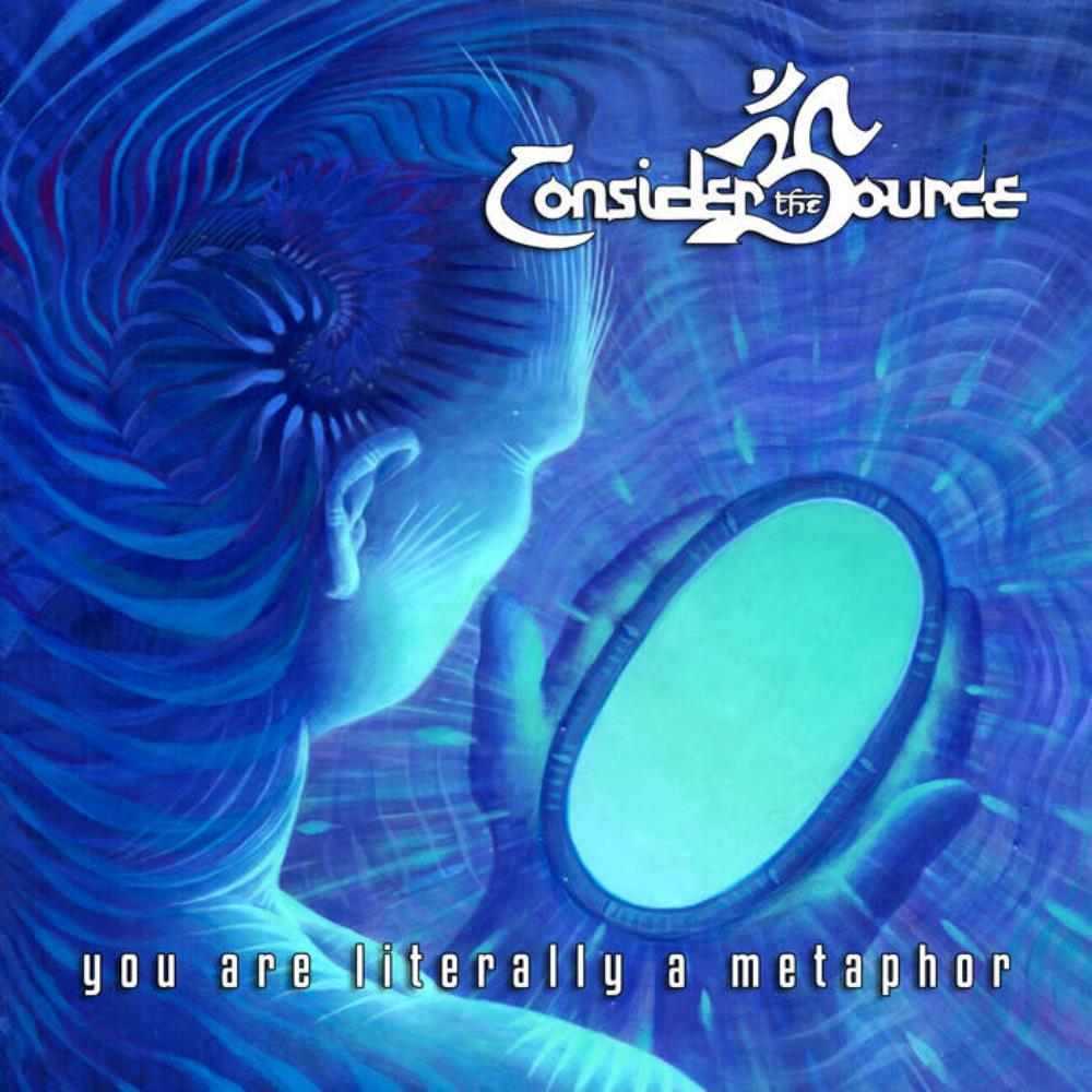 You Are Literally A Metaphor by CONSIDER THE SOURCE album cover