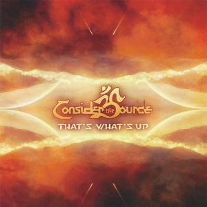 Consider The Source - That's What's Up CD (album) cover