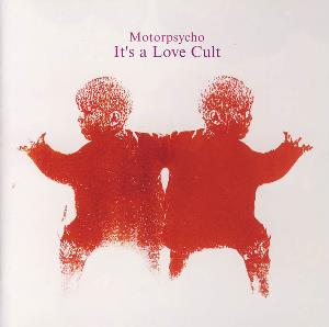 Motorpsycho It's A Love Cult album cover