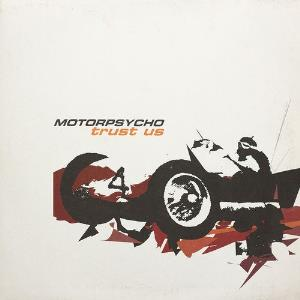 Motorpsycho Trust Us album cover